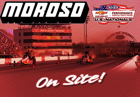 NHRA National Event, Indianapolis, IN- Moroso On Site