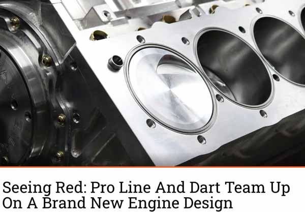 "Engine Labs: Featured Article! ""Seeing Red: Pro Line And Dart Team Up On A Brand New Engine Design"""