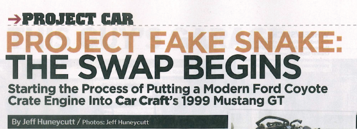 "Car Craft: ""Project Fake Snake: The Swap Begins""; Featured Article!"